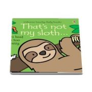 Thats not my sloth...