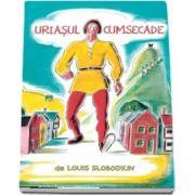 Uriasul cumsecade de Slobodkin Louis
