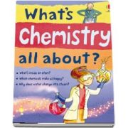 Whats chemistry all about?