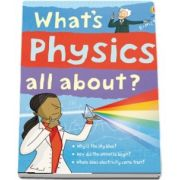 Whats physics all about?