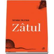 Zatul de Tatiana Tolstaia