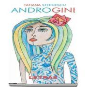 Androgine de Tatiana Stoicescu