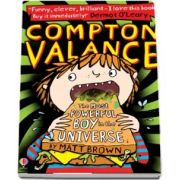 Compton Valance %u2014 The Most Powerful Boy in the Universe