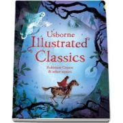 Illustrated classics %u2014 Robinson Crusoe and other stories