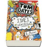Tom Gates. Idei geniale (uneori). Volumul IV