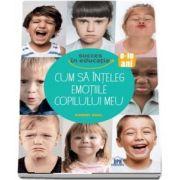 Robert Zuili, Cum sa inteleg emotiile copilului meu