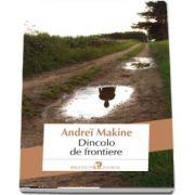 Dincolo de frontiere - Traducere din limba franceza si note de Daniel Nicolescu