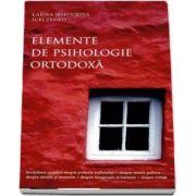Sehovtova Larisa, Elemente de psihologie ortodoxa. Editia a doua