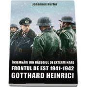 Heinrici Gotthard, Insemnari din razboiul de exterminare. Frontul de est 1941-1942