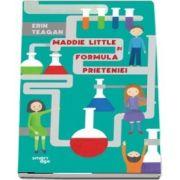 Erin Teagan, Maddie Little si formula prieteniei