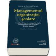 Managementul organizatiei scolare. Implicatii ale managementului democratic-participativ. Studiu de caz - Editia a II-a, revazuta si adaugita