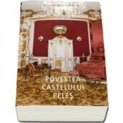 Povestea Castelului Peles de Principele Radu al Romaniei
