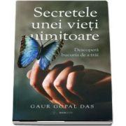 Secretele unei vieti uimitoare! Descopera bucuria de a trai