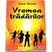 Cornel Dimovici, Vremea tradarilor