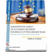 Administrative Liability of EU Funding Recipients for Breach of Procurement Rules. Emphasis on the Cases of Romania and Italy