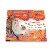 Aventuri in Tara lui Strolyx - Ilustratii de Andreea Daniela Olaru