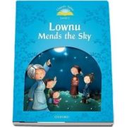 Classic Tales Second Edition Level 1. Lownu Mends the Sky