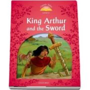 Classic Tales Second Edition Level 2. King Arthur and the Sword. Book