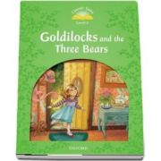Classic Tales Second Edition. Level 3. Goldilocks and the Three Bears