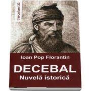 Florantin Ioan Pop, Decebal. Nuvela istorica