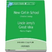Dolphin Readers Level 3. New Girl in School and Uncle Jerrys Great Idea. Audio CD