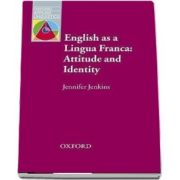 English as a Lingua Franca. Attitude and Identity