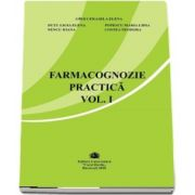 Farmacognozie practica, volumul I