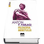 Parlagi Anton P., Filosofia Meritului