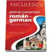 Lazar Kristine, Ghid de conversatie Roman - German pentru toti. Editia a II-a, revizuita si adaugita