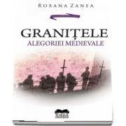 Zanea Roxana, Granitele alegoriei medievale