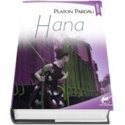Pardau Platon, Hana