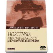 Trandafir Constantin, Hortensia Papadat-Bengescu si literatura europeana