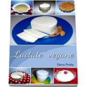 Pridie Elena, Lactate vegane
