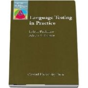 Language Testing in Practice. Designing and Developing Useful Language Tests