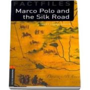 Oxford Bookworms Library Factfiles Level 2. Marco Polo and the Silk Road. Book
