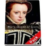 Oxford Bookworms Library Level 1. Mary, Queen of Scots. Audio CD pack