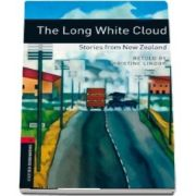 Oxford Bookworms Library. Level 3. The Long White Cloud. Stories from New Zealand. Book