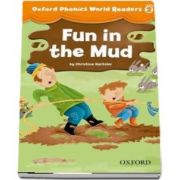 Oxford Phonics World Readers, Level 2. Fun in the Mud