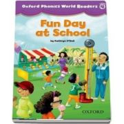 Oxford Phonics World Readers, Level 4. Fun Day at School
