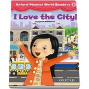 Oxford Phonics World Readers Level 5. I Love the City!