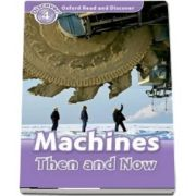 Oxford Read and Discover Level 4. Machines Then and Now. Book