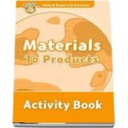 Oxford Read and Discover Level 5. Materials to Products. Activity Book