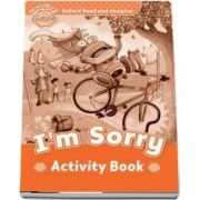 Oxford Read and Imagine Beginner. Im Sorry activity book