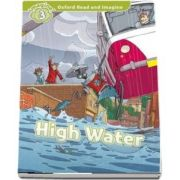 Oxford Read and Imagine Level 3. High Water
