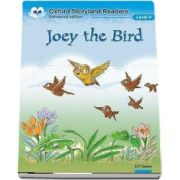Oxford Storyland Readers Level 4. Joey the Bird. Book