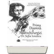 Ciurea Alexandru Vlad, Prima Doamna a Neurochirurgiei Dr. Sofia Ionescu