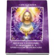 Xavier Chico, Religia uluitoare, formidabila a spiritelor superioare