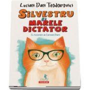 Silvestru si Marele Dictator - Cu ilustratii de Carmen Parii