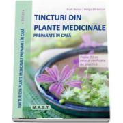 Beiser Rudi, Tincturi din plante medicinale preparate in casa