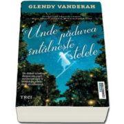 Vanderah Glendy, Unde padurea intalneste stelele